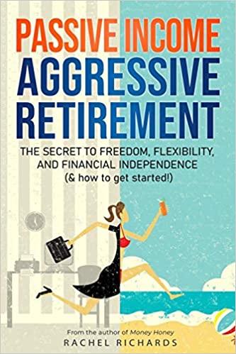 Passive Income, Aggressive Retirement